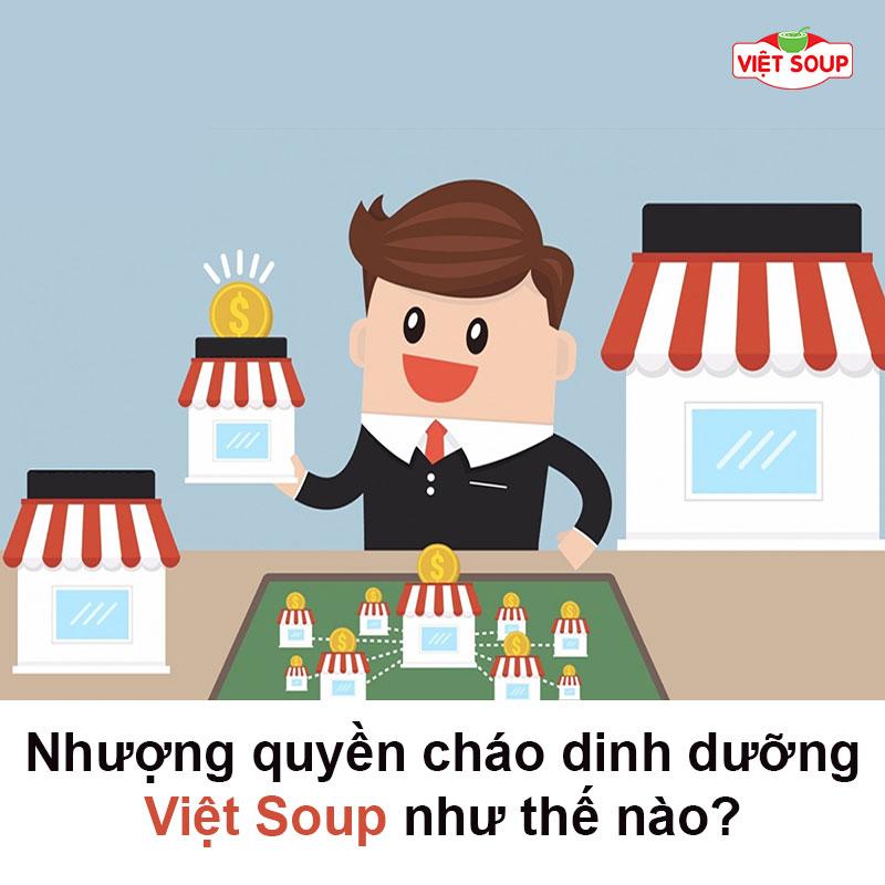 Nhượng quyền cháo dinh dưỡng Việt Soup như thế nào