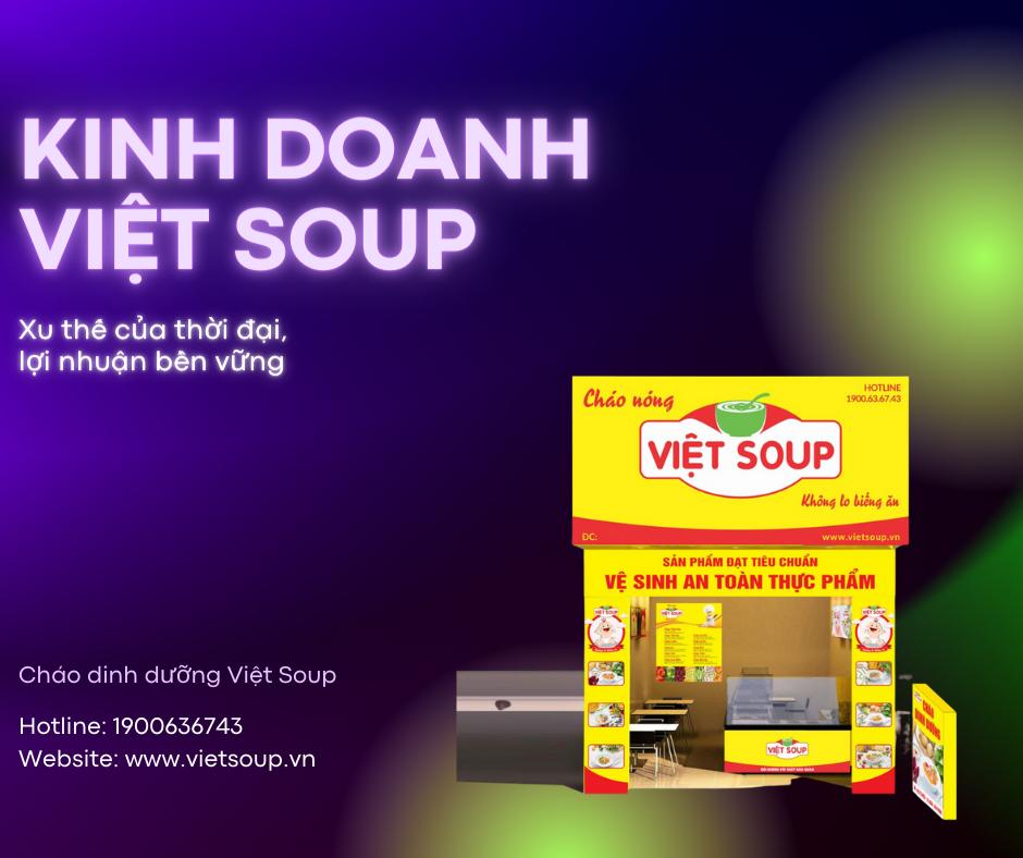 Kinh doanh cháo dinh dưỡng Việt Soup, xu thế bỏ phố về quê sau dịch